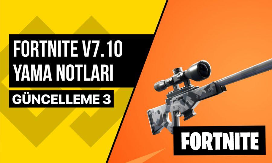 Fortnite 7.10 Yama Notları, Ağır Keskin Nişancı Tüfeği!