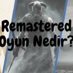 Remastered Oyun Ne Demek? yazısının öne çıkarılan görseli