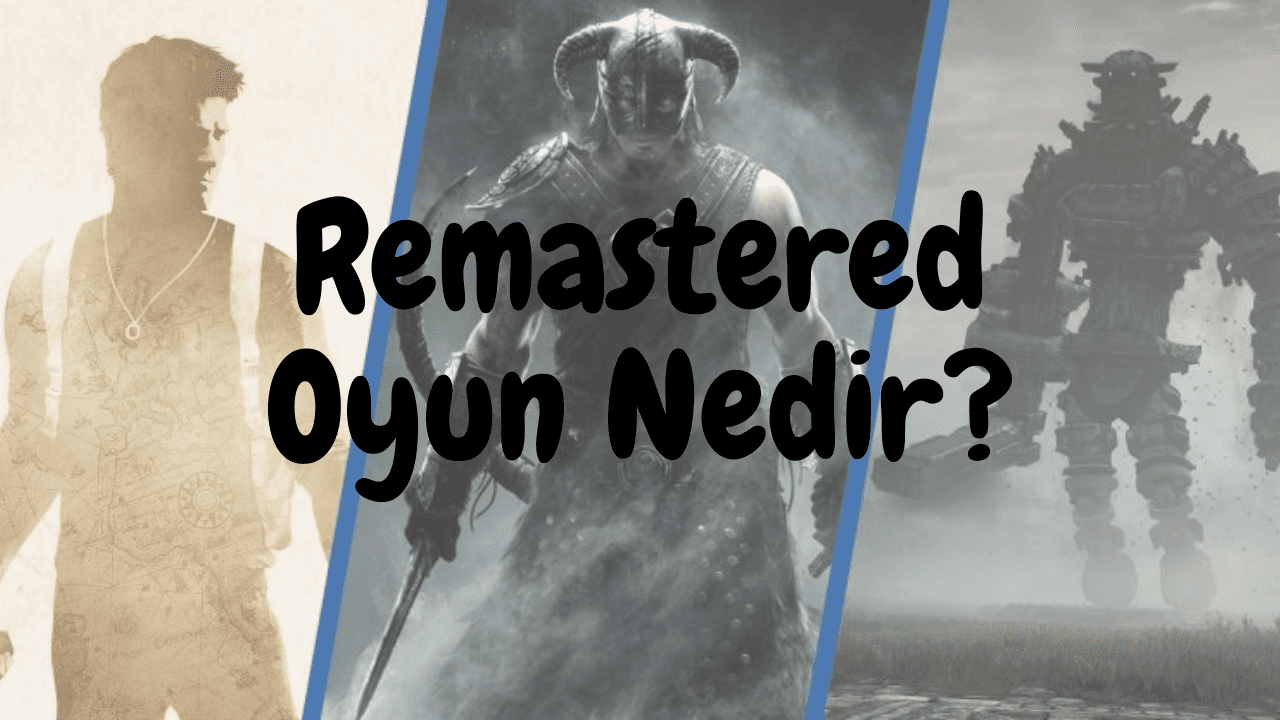 Remastered Oyun Ne Demek?