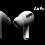 Airpods Pro Özellikleri yazısının öne çıkarılan görseli