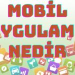 Mobil Uygulama Nedir? yazısının öne çıkarılan görseli