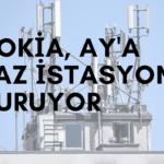 Nokia, Ay'a baz istasyonu açıyor! yazısının öne çıkarılan görseli
