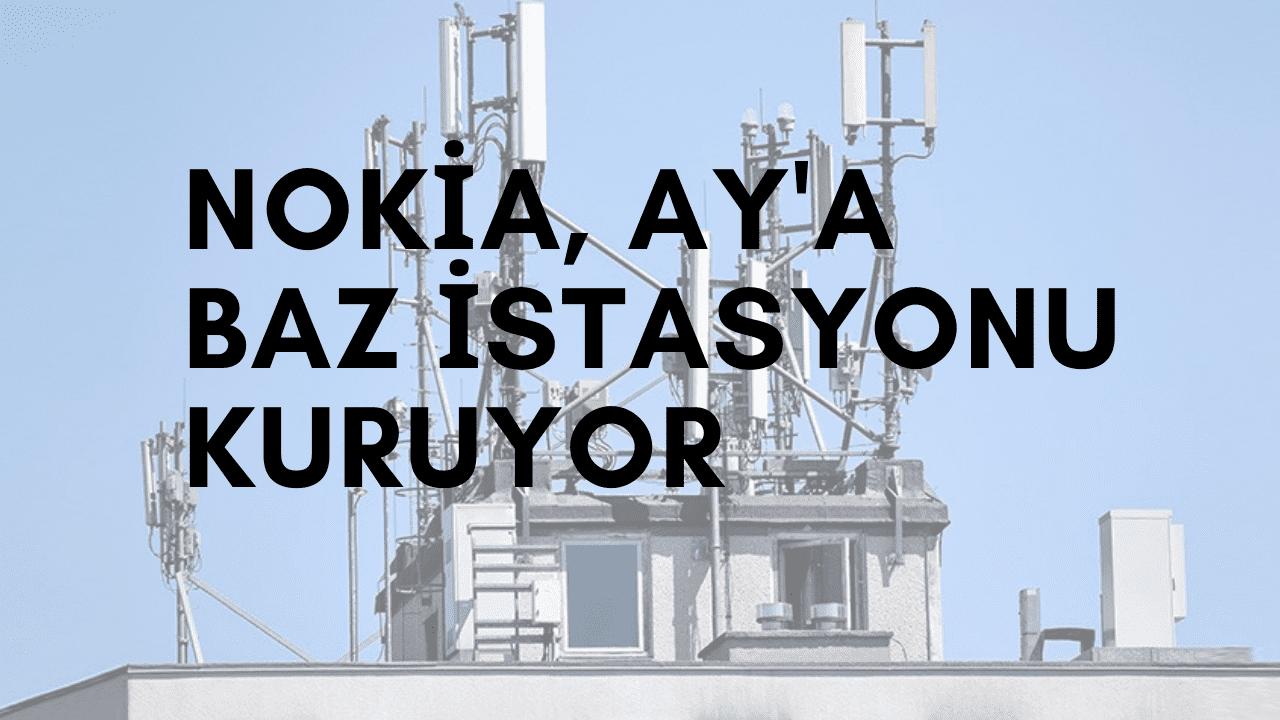 Nokia, Ay'a Baz İstasyonu Açıyor!