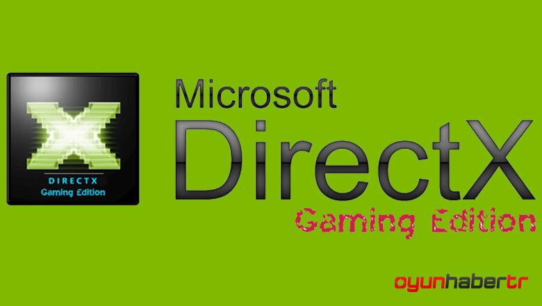 En Güncel DirectX Sürümü Nasıl Yüklenir?