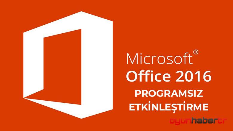 Microsoft Office 2016 İndirme ve Programsız Aktivasyon Yapma